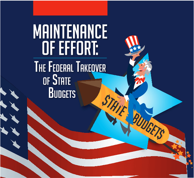 Maintenance of Effort Requirements: The Federal Takeover of State Budgets