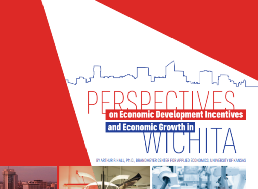 Perspectives on Economic Development Incentives and Economic Growth in Wichita