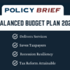 Balanced Budget Plan: Delivers Services, Saves Taxpayers to Make Economic Growth, Recession Resiliency, and Tax Reform Attainable